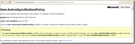The New-ActiveSyncMailboxPolicy cmdlet will be removed in a future version of Microsoft Exchange. Use the New-MobileMailboxPolicy cmdlet instead. If you have any scripts that use the New-ActiveSyncMailboxPolicy cmdlet, update them to use the New-MobileMailboxPolicy cmdlet.