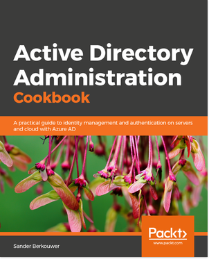 Active Directory Administration Cookbook by Sander Berkouwer