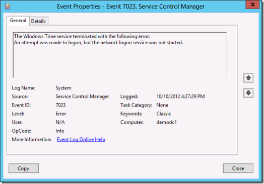 Log Name: System Source: Service Control Manager Event ID: 7023 Level: Error User: Computer Description: The Windows Time service terminated with the following error: An attempt was made to logon, but the network logon service was not started.