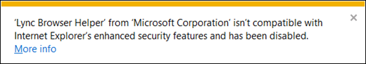 'Lync Browser Helper' from 'Microsoft Corporation' isn't compatible with Internet Explorer's enhanced security features and has been disabled. (click for original screenshot)