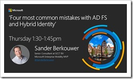 Title slide for the 'Four most common mistakes with AD FS and Hybrid Identity' theater session (shared by Anna Chu)