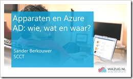 Title Slide 'Devices and Azure AD: Who, what, where?' (click for original screenshot)