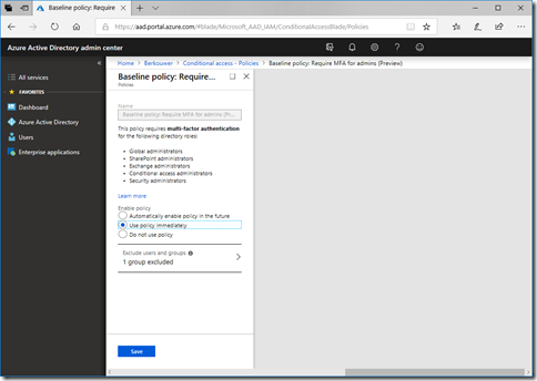 Select the Use Policy Immediately option for Azure AD's Conditional Access Baseline Policy Require MFA for Admins Preview (click for original screenshot)