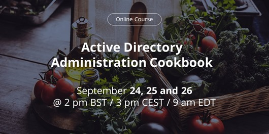 Online Course - Active Directory Administration Cookbook - September 24, 25 and 26
