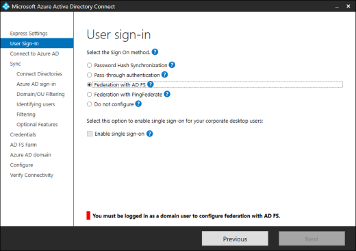 'You must be logged in as a domain user to configure federation with AD FS' error when you select 'Federation with AD FS' in the Azure AD Connect configuration wizard, when the Windows Server is not domain-joined (click for original screenshot)